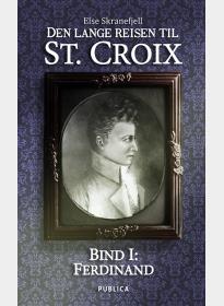 Den lange reisen til St. Croix. Bind I